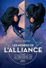 Les Mondes de l'Alliance, tome 3 : La Treizième Loi par David Moitet