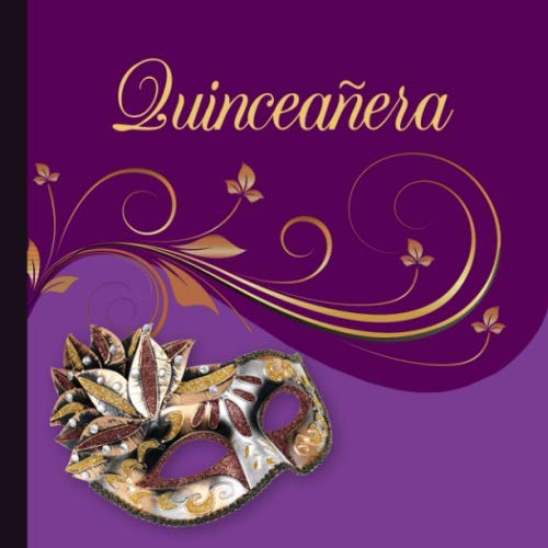 Quinceañera: A Guestbook for a Masquerade Ball Quinceanera Theme -