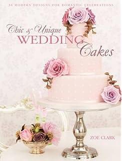 Chic Unique Wedding Cakes 30 Modern Designs For Romantic Celebrations