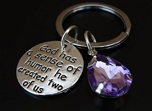 God Has A Sense Of Humor He Created Two Us Keychain Twin Sister