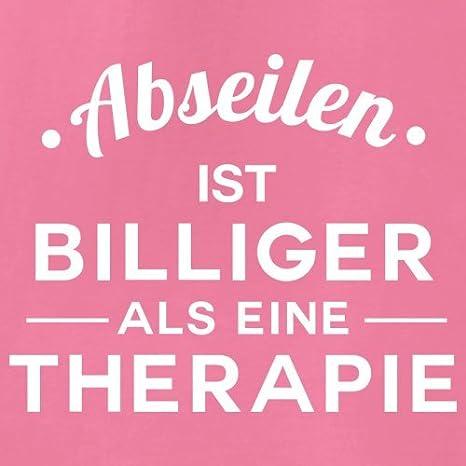 Abseilen ist billiger als eine Therapie - Damen T-Shirt - 14 Farben:  Amazon.de: Bekleidung