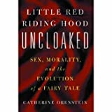 img - for Little Red Riding Hood Uncloaked: Sex Morality and the Evolution of a Fairy Tale book / textbook / text book