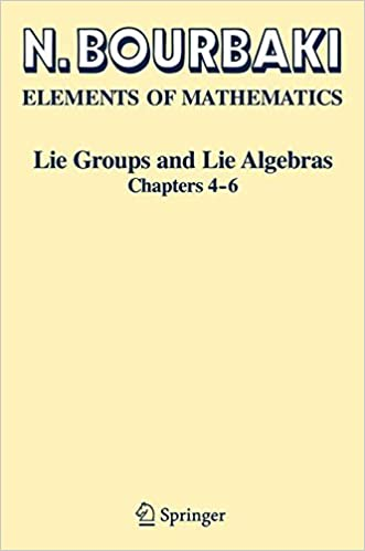 Lie Groups and Lie Algebras: Chapters 4-6 (Elements of Mathematics ...