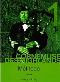 Learn the Bagpipe (The College of Piping Methode Pour la cornemuse des Highlands)