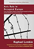 img - for Axis Rule in Occupied Europe: Laws of Occupation, Analysis of Government, Proposals for Redress (Foundations of the Laws of War) book / textbook / text book