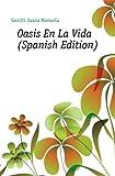 img - for Oasis En La Vida (Spanish Edition) book / textbook / text book
