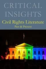 Critical Insights: Civil Rights Literature, Past & Present [Print Purchase includes Free Online Access] Hardcover