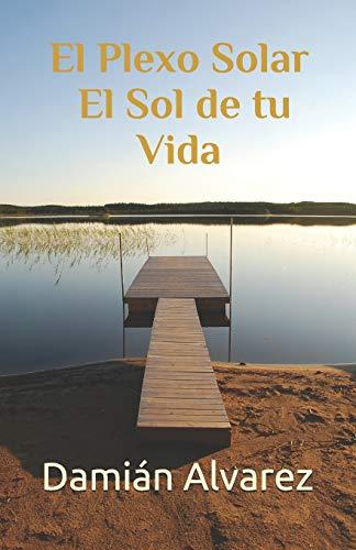 Libro : El Plexo Solar, el Sol de tu Vida  - Damian Alvarez