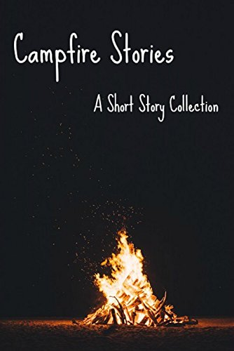 Campfire Stories by [Ashe, Ansley, Marcotte, Jill, Jayne, Lucy, Gammons, Allison, Williamson, Kalen]