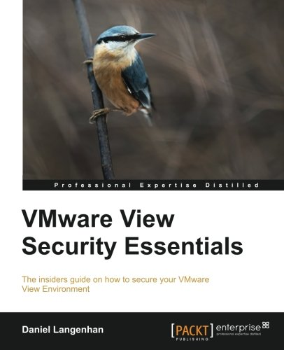 VMware View Security Essentials by Daniel Langenhan, Publisher : Packt Publishing