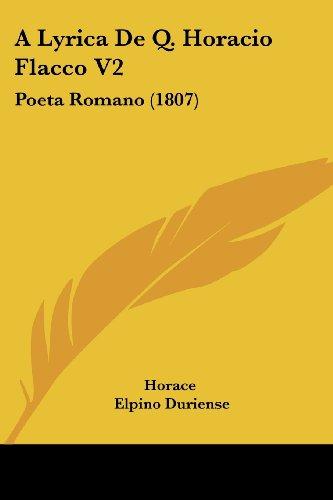 A Lyrica De Q. Horacio Flacco V2: Poeta Romano (1807) (Spanish Edition)