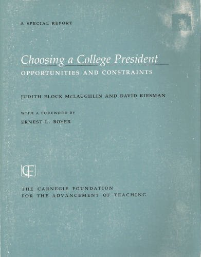 Choosing a College President: Opportunities and Constraints (A Special Report)