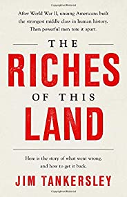 The Riches of This Land: The Untold, True Story of America's Middle C