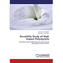 Durability Study of High Impact Polystyrene: Durability Study of HIPS Polymer Used as Food Packaging of Dairy Product