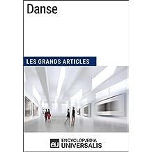 Danse: Les Grands Articles d'Universalis (French Edition)