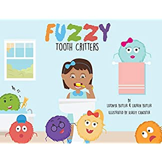 Fuzzy Tooth Critters: A Dental Book Encouraging Teeth Brushing and Flossing