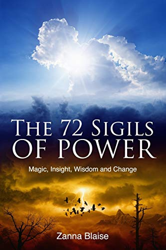 The 72 Sigils of Power: Magic, Insight, Wisdom and Change (The Gallery of Magick) Paperback – September 4, 2015
