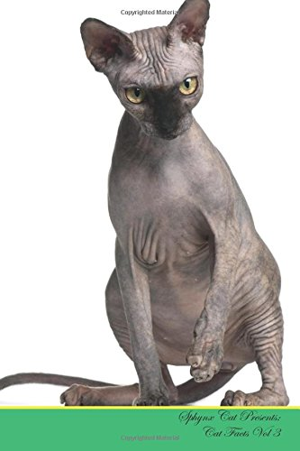 Sphynx Cat Presents:  Cat Facts Workbook. Sphynx Cat Presents Cat Facts Workbook with Self Therapy, Journalling, Productivity Tracker with Self ... Productivity Tracker Workbook. Volume 3