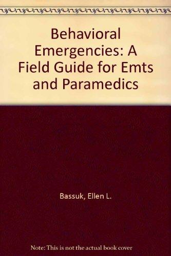 Behavioral Emergencies: A Field Guide for Emts and Paramedics