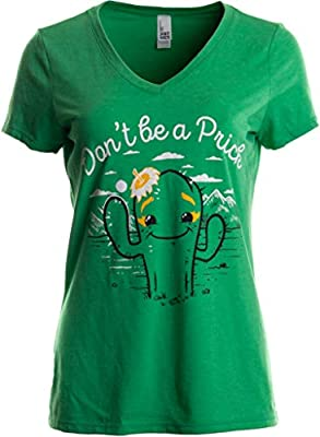Don't Be a Prick Cactus | Funny Sassy Joke Be Nice Cute V-Neck T-Shirt for Women Vintage Green