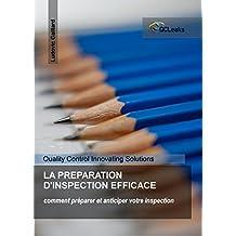 La préparation d'inspection efficace: comment préparer et anticiper votre inspection (French Edition)