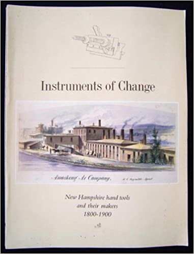 Instruments of Change: New England Hand Tools and Their Makers 1800-1900