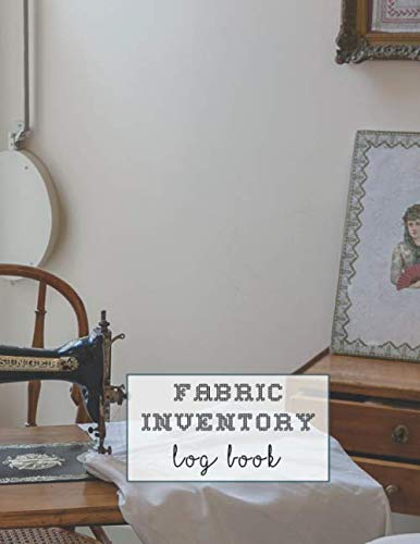 Fabric inventory log book: Large Journal for the sewing lover, machinist, designer or small business to keep a record of fabric sourced for project work - Vintage sewing machine room cover art design