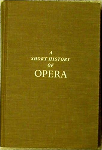 Download online A Short History of Opera. PDF, azw (Kindle), ePub