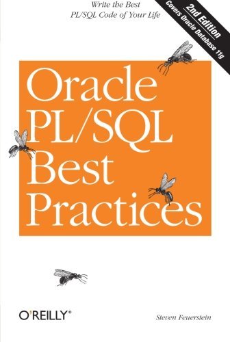 Oracle PL/SQL Best Practices: Write the Best PL/SQL Code of Your Life (Sql Server Best Practices)
