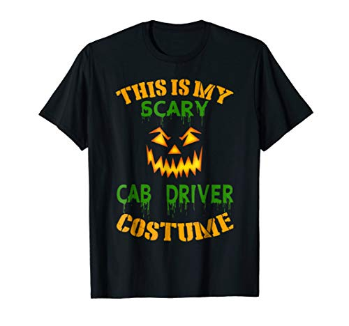 THIS IS MY SCARY CAB DRIVER COSTUME T-SHIRT for $<!--$19.99-->