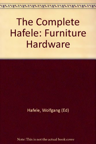- The Complete Hafele Furniture Hardware Catalog