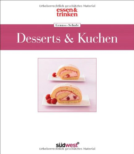 Genuss-Schule Desserts & Kuchen