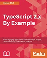 TypeScript 2.x By Example Front Cover