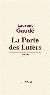 La porte des Enfers : roman, Gaudé, Laurent