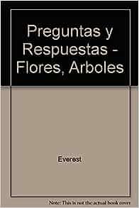 Preguntas y Respuestas - Flores, Arboles (Spanish Edition
