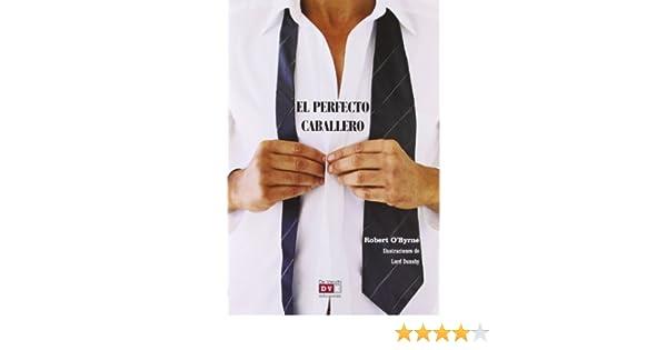 El Perfecto Caballero (Saber Vivir (vecchi)): Amazon.es: Robert O ...