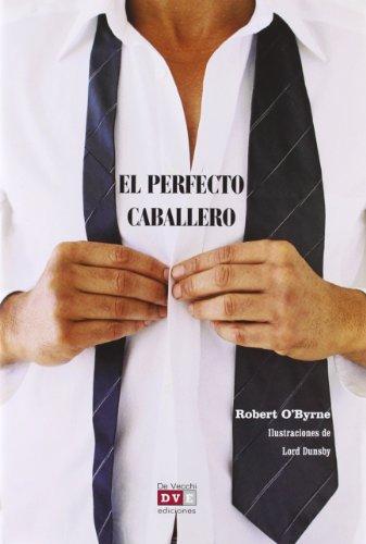 Descargar Libro El Perfecto Caballero ) Robert O'byrne