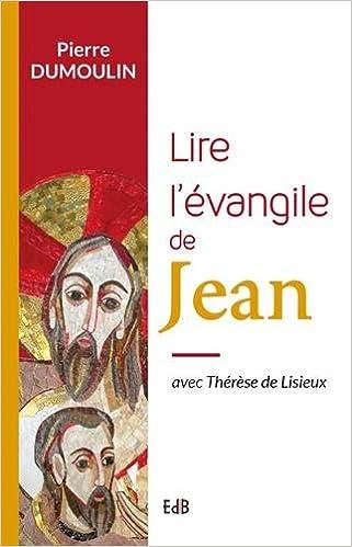 Lire Lire l'évangile de Jean avec Thérèse de Lisieux pdf
