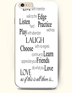 iPhone Case,OOFIT iPhone 6 (4.7) Hard Case **NEW** Case with the Design of See with intention walk to the edge listen hard practice wellness play with abandon laugh with no regrets choose continue to learn appreciate your friends do what you love love as