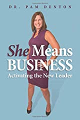 She Means Business: Activating the New Leader Paperback