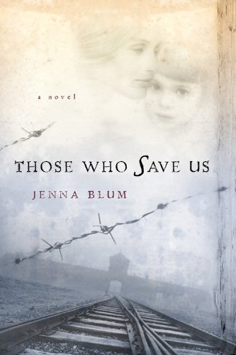 By Jenna Blum Those Who Save Us (1st Edition)