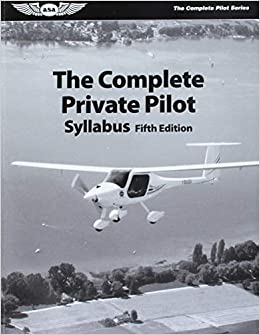 32505bc15ba ASA s The Complete Private Pilot Syllabus - ASA-PPT-S5  Bob Gardner ...