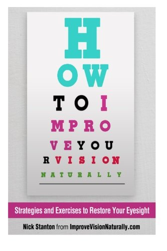 (How To Improve Your Vision Naturally:: Strategies and Exercises to Restore Your Eyesight)