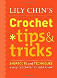 Lily Chin's Crochet Tips and Tricks, Lily Chin, 0307461068