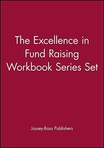 The Excellence in Fund Raising Workbook Series Set, Set contains: Case Support; Capital Campaign; Special Events; Build Direct Mail; Major Gifts; Endowment (Vol 1-6)