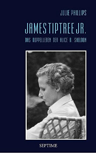 james-tiptree-jr-das-doppelleben-der-alice-b-sheldon