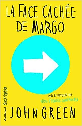 Amazon Fr La Face Cachee De Margo John Green Livres