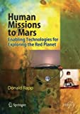Human Missions to Mars : Enabling Technologies for Exploring the Red Planet, Rapp, Donald, 3540729380
