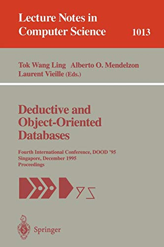 Deductive and Object-Oriented Databases: Fourth International Conference, DOOD' 95, Singapore, December 4-7, 1995. Proce