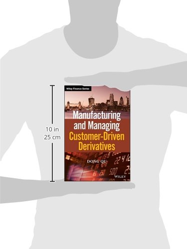 Manufacturing and Managing Customer-Driven Derivatives (The Wiley Finance Series)